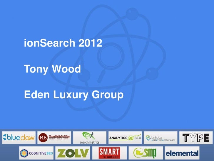 Tony Woods - SEO Content Strategies - ionSearch 2012