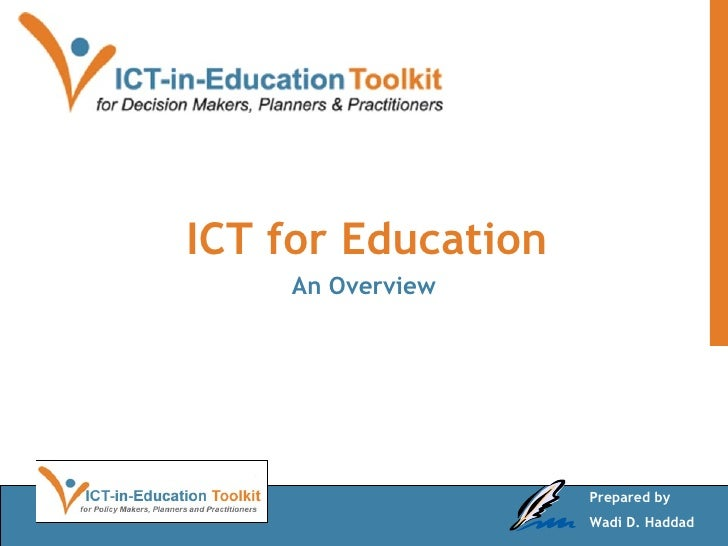 ICT for Education An Overview Prepared by Wadi D. Haddad