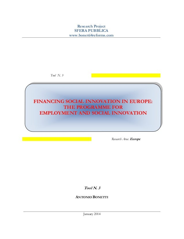 Research Project SFERA PUBBLICA www.bonetti4reforms.com  Tool N. 3  FINANCING SOCIAL INNOVATION IN EUROPE: THE PROGRAMME F...