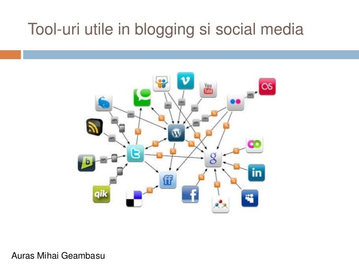 Tool-uriutile in bloggingsi social media<br />Auras MihaiGeambasu <br />