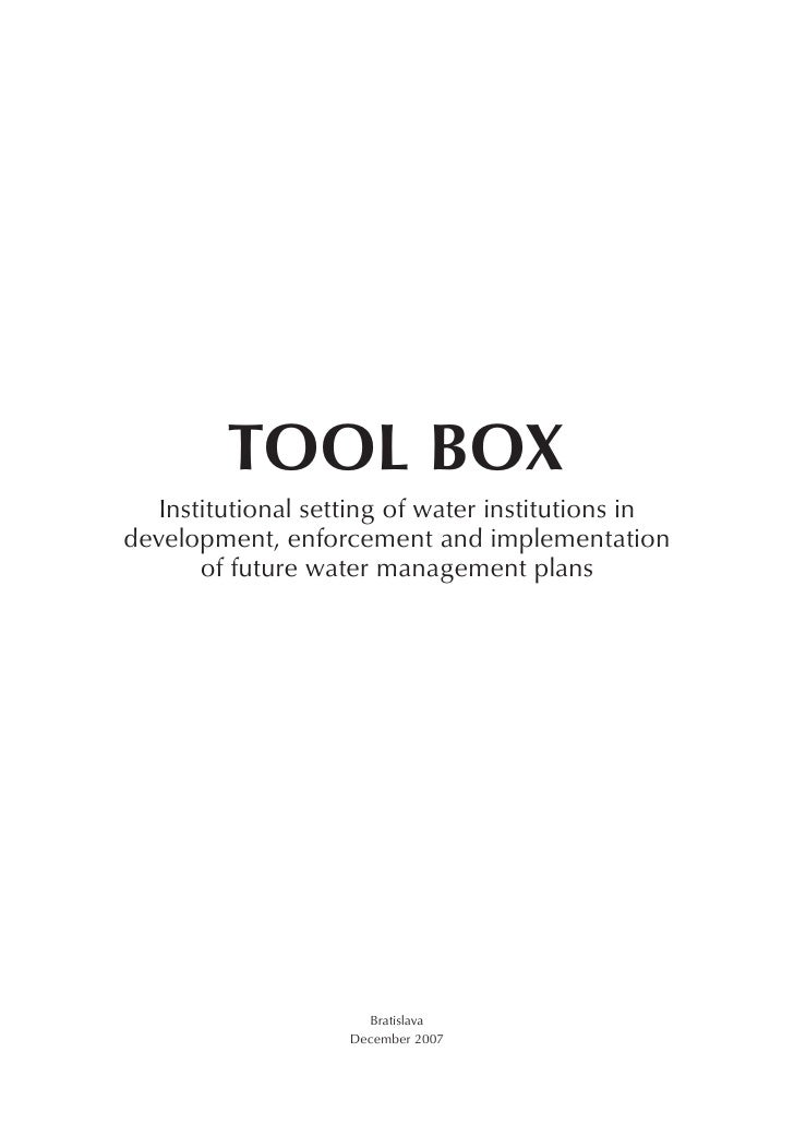 TOOL BOX    Institutional setting of water institutions in development, enforcement and implementation        of future wa...