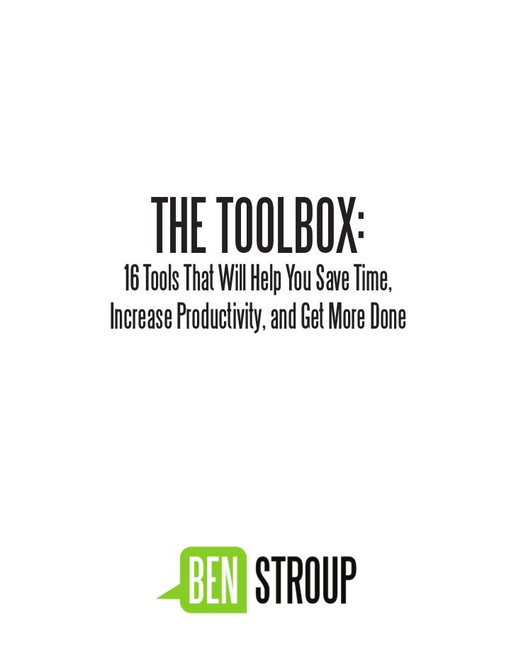 The Toolbox: 16 Tool That Will Help You Save Time, Increase Prodctivity, and Get More Done!