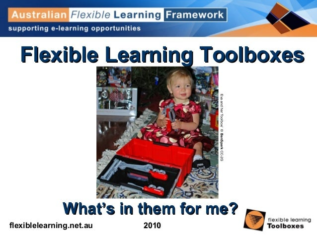 flexiblelearning.net.au Flexible LearningFlexible Learning Toolboxes: What'sToolboxes: What's in them for me?in them for m...