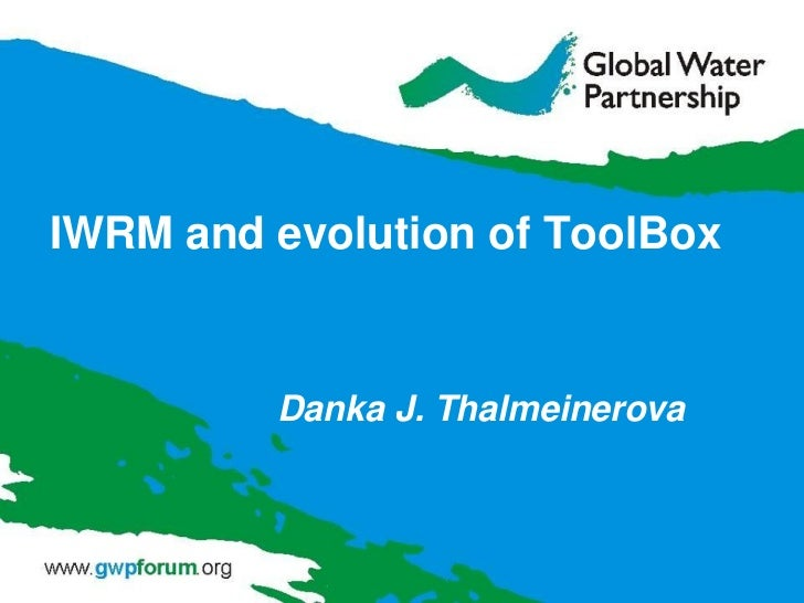 IWRM and evolution of ToolBox by Danka J. Thalmeinerova