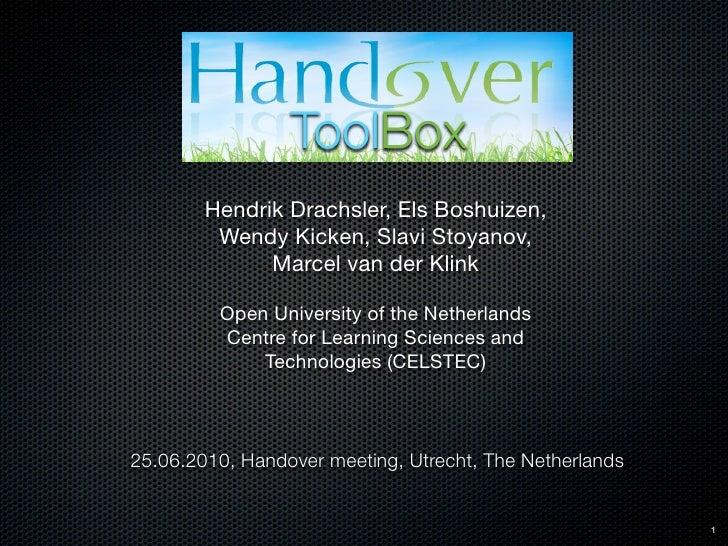 ToolBox         Hendrik Drachsler, Els Boshuizen,          Wendy Kicken, Slavi Stoyanov,               Marcel van der Klin...