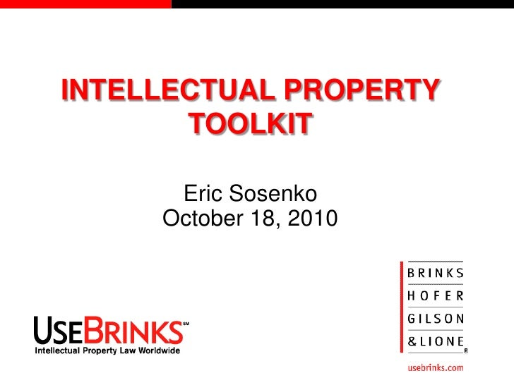 INTELLECTUAL PROPERTY            TOOLKIT            Eric Sosenko          October 18, 2010     1
