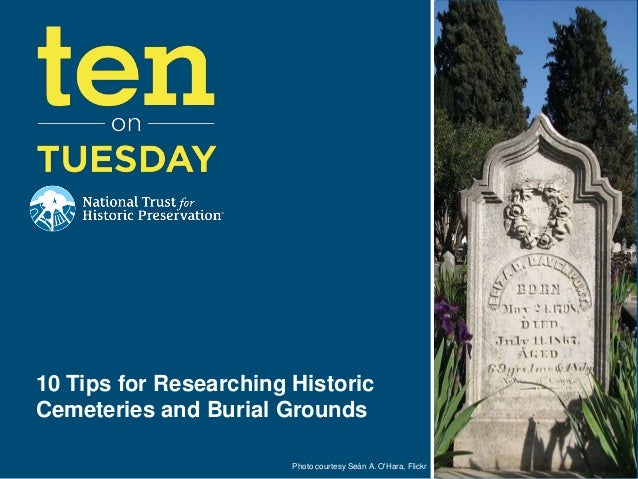 [10 on Tuesday] 10 Tips for Researching Historic Cemeteries and Burial Grounds