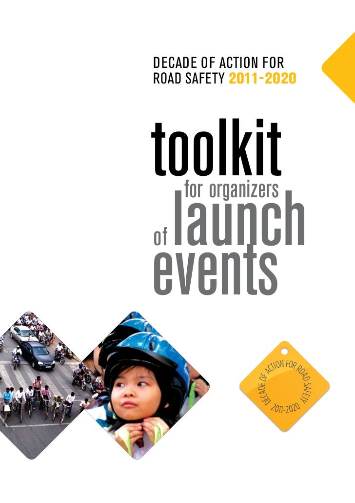 DecaDe of action forroaD Safety 2011-2020toolkit launch     for organizersofevents