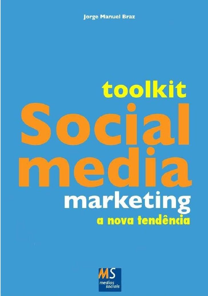Toolkit Social Media Marketing         ToolkitSocial Media Marketing              EdiçãoMediasSociais – a nova tendênciaht...