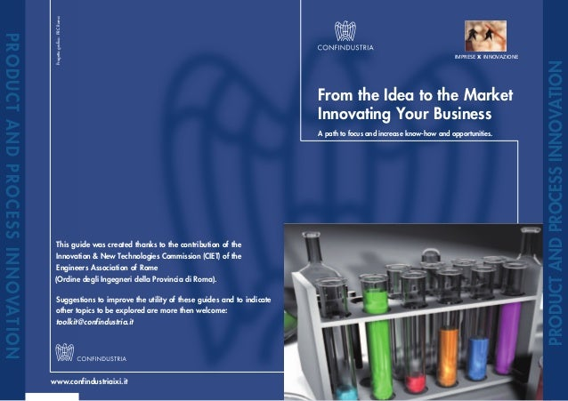 From the Idea to the Market Innovating Your Business - Confindustria
