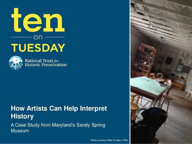 How Artists Can Help Interpret History A Case Study from Maryland's Sandy Spring Museum Photo courtesy Rikki Condon, Flick...