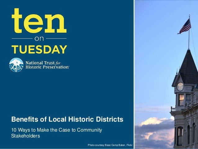 Benefits of Local Historic Districts10 Ways to Make the Case to CommunityStakeholders                               Photo ...