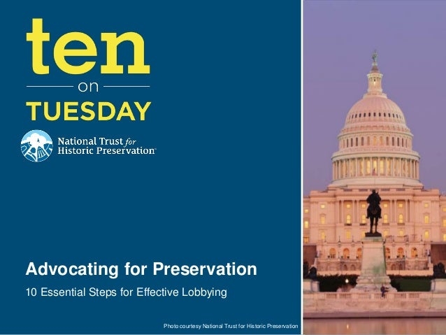 Advocating for Preservation10 Essential Steps for Effective Lobbying                            Photo courtesy National Tr...