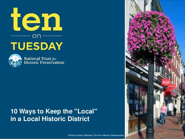"[10 on Tuesday] 10 Ways to Keep the ""Local"" in a Local Historic District"