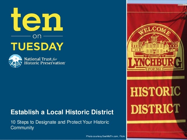 Establish a Local Historic District10 Steps to Designate and Protect Your HistoricCommunity                               ...