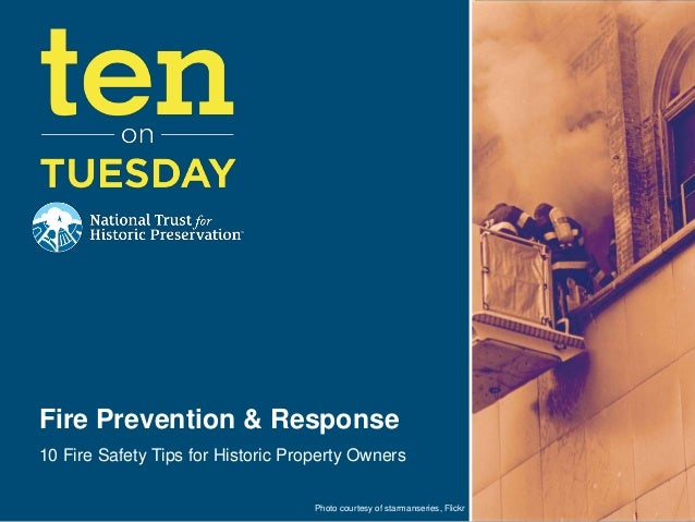 Fire Prevention & Response10 Fire Safety Tips for Historic Property Owners                                    Photo courte...