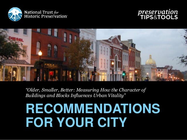 """Older, Smaller, Better: Measuring How the Character of Buildings and Blocks Influences Urban Vitality"" RECOMMENDATIONS FO..."