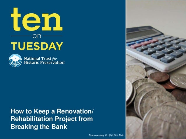 [10 on Tuesday] How to Keep a Renovation/Rehabilitation Project from Breaking the Bank