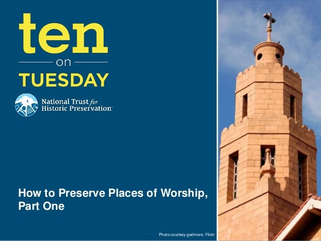 [10 on Tuesday] How to Preserve Places of Worship, Part One