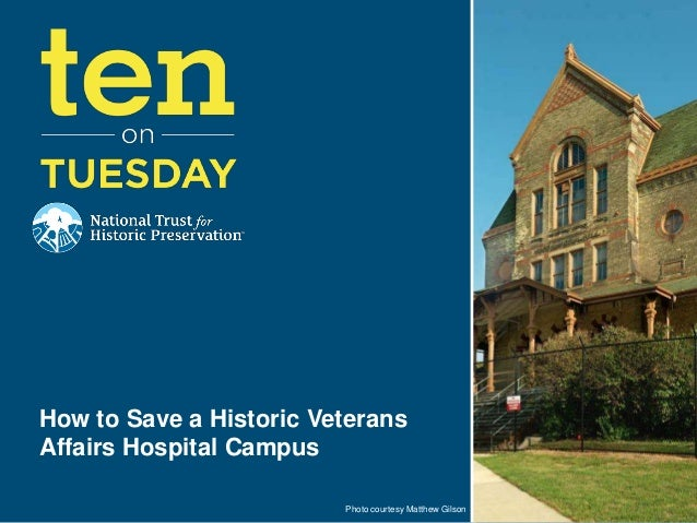 [10 on Tuesday] How to Save a Historic Veterans Affairs Hospital Campus