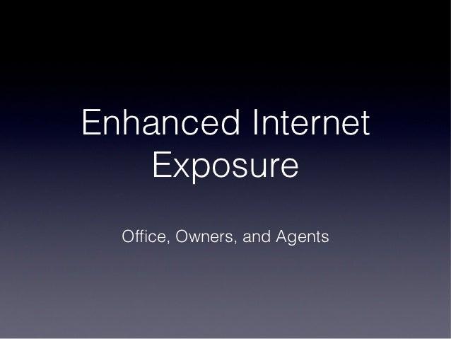 Enhanced Internet Exposure