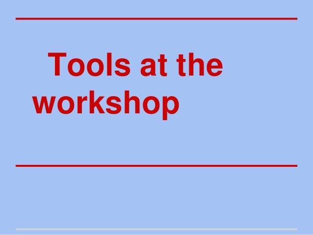 Tools at theworkshop