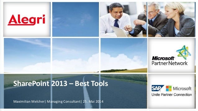 SharePoint 2013 – Best Tools Maximilian Melcher| Managing Consultant| 25. Mai 2014