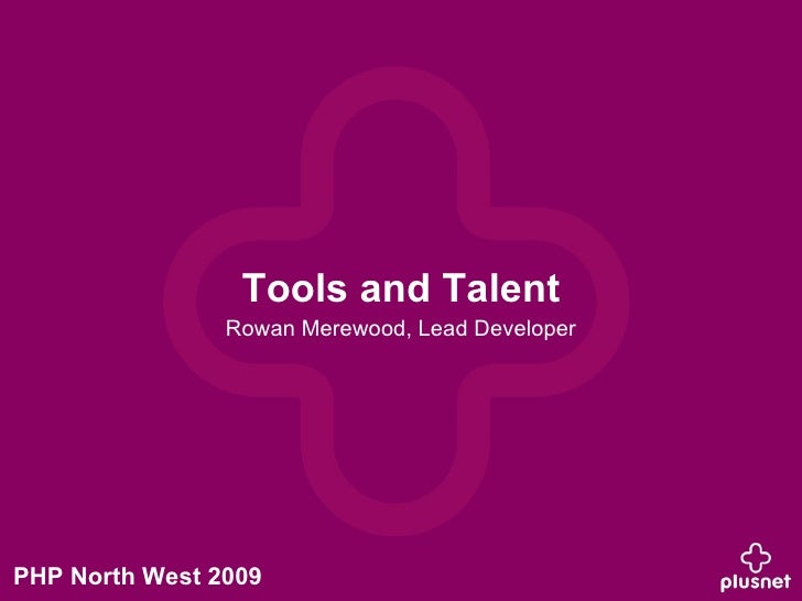 Tools and Talent