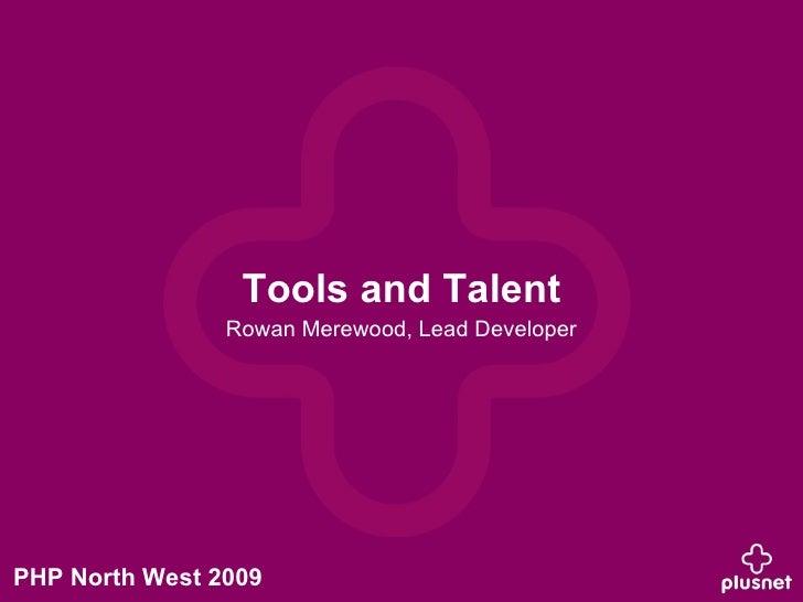Tools and Talent