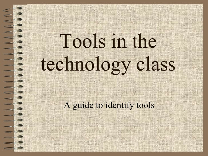 Tools in the technology class A guide to identify tools