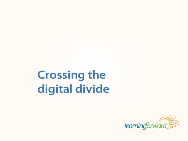 Crossing the digital divide