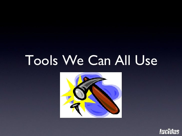 Tools We Can All Use