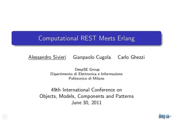 Computational REST Meets ErlangAlessandro Sivieri     Gianpaolo Cugola          Carlo Ghezzi                        DeepSE...