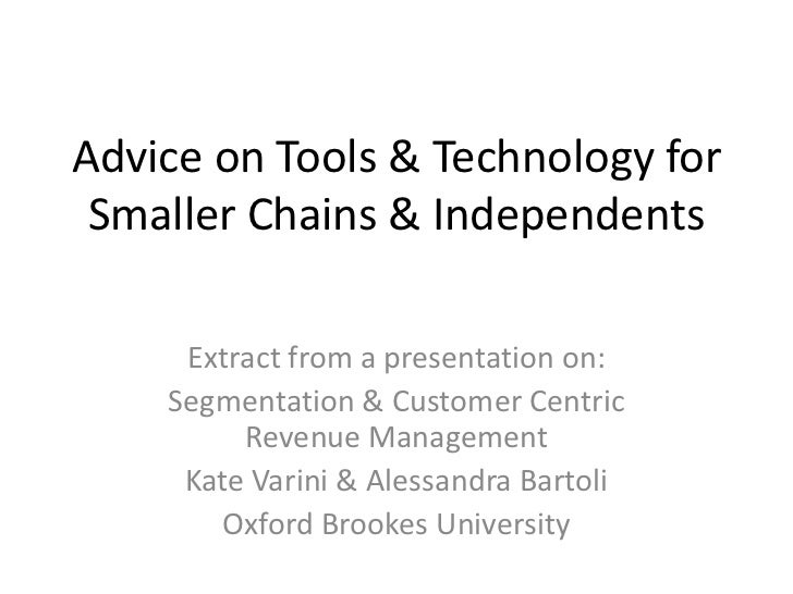 Advice on Tools & Technology for Smaller Chains & Independents<br />Extract from a presentation on:<br />Segmentation & Cu...
