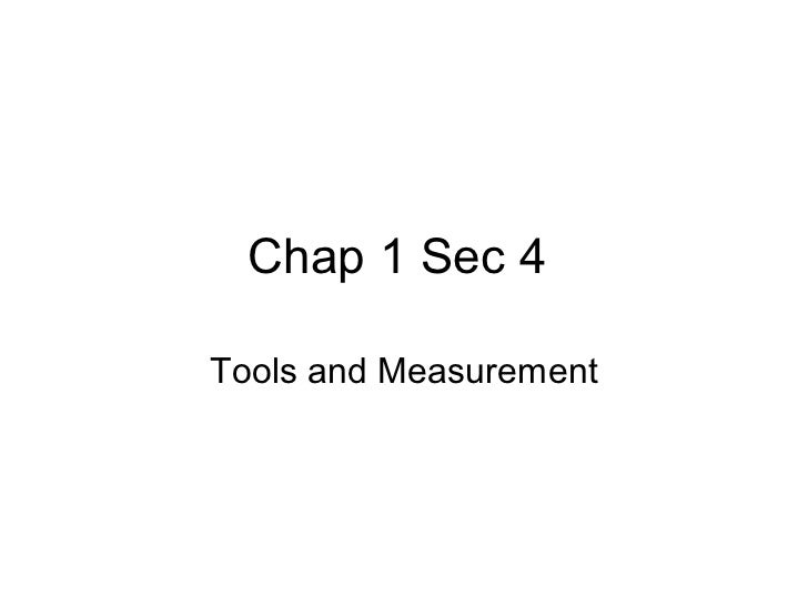 Chap 1 Sec 4Tools and Measurement