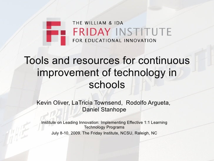 Tools and resources for continuous   improvement of technology in              schools   Kevin Oliver, LaTricia Townsend, ...