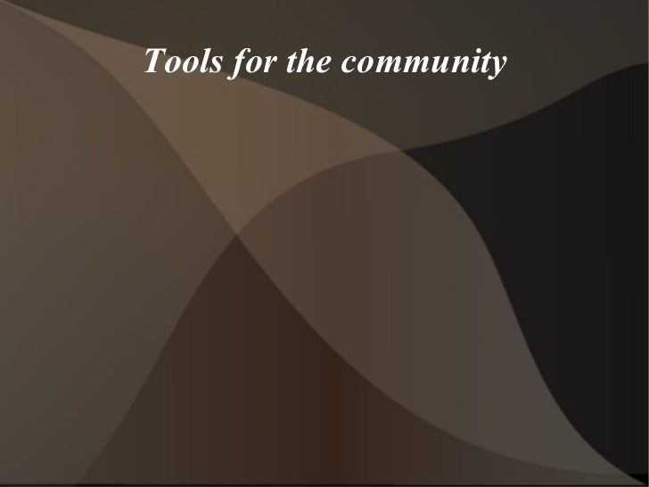 Tools for the community