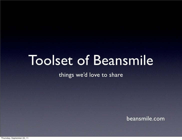 Toolset of Beansmile                             things we'd love to share                                                ...