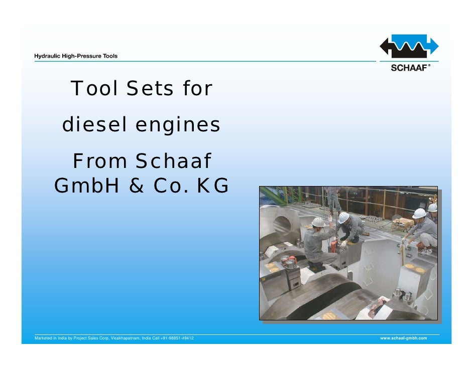 Tool Sets for               diesel engines           From Schaaf          GmbH & Co. KG     Marketed in India by Project S...