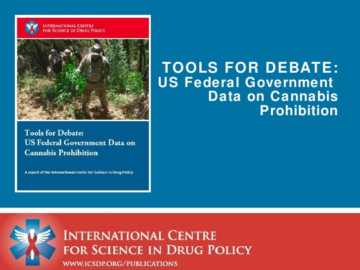 TOOLS FOR DEBATE: US Federal Government  Data on Cannabis Prohibition