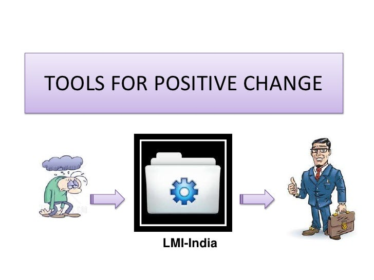 TOOLS FOR POSITIVE CHANGE<br />LMI-India<br />