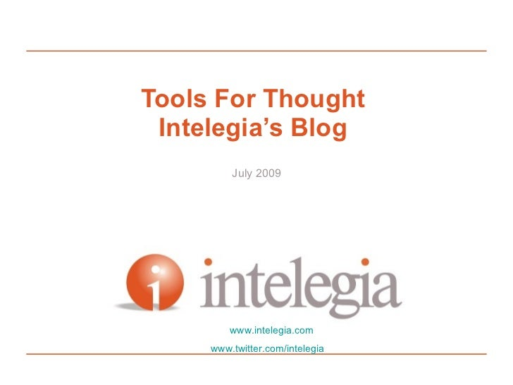 Tools For Thought  Intelegia's Blog          July 2009              www.intelegia.com      www.twitter.com/intelegia