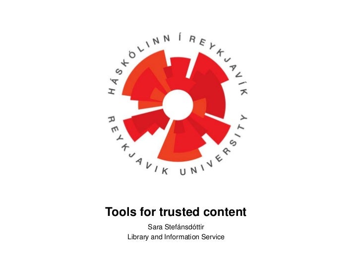 Tools for trusted content<br />Sara Stefánsdóttir <br />Library and Information Service <br />
