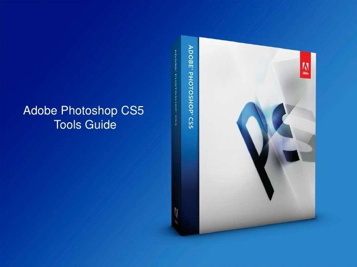 Adobe Photoshop CS5    Tools Guide