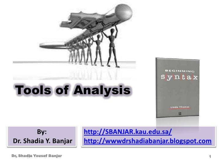 Tools of analysis,presented by dr. shadia yousef banjar