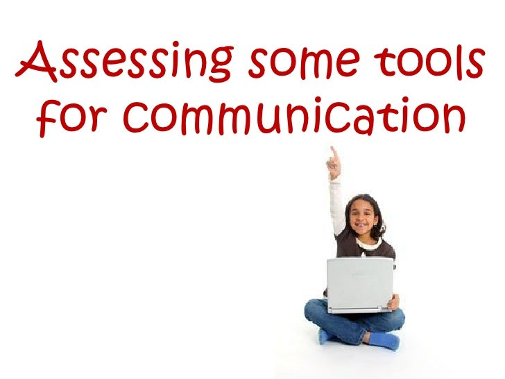 Assessing some tools for communication