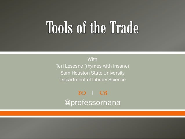   With Teri Lesesne (rhymes with insane) Sam Houston State University Department of Library Science @professornana 1