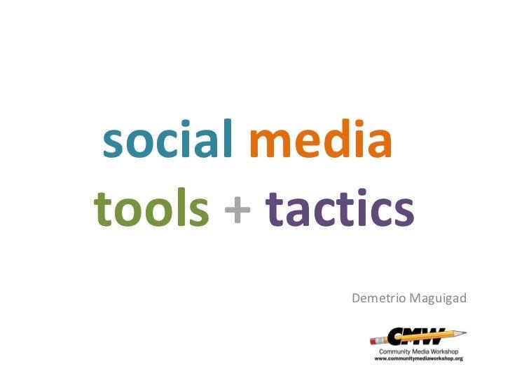 social  media   tools   +   tactics Demetrio Maguigad