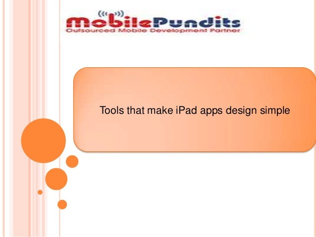 Mobilepundits development tools that make iPad app design simple