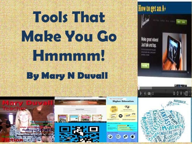 Tools That Make You Go Hmmmm! By Mary N Duvall